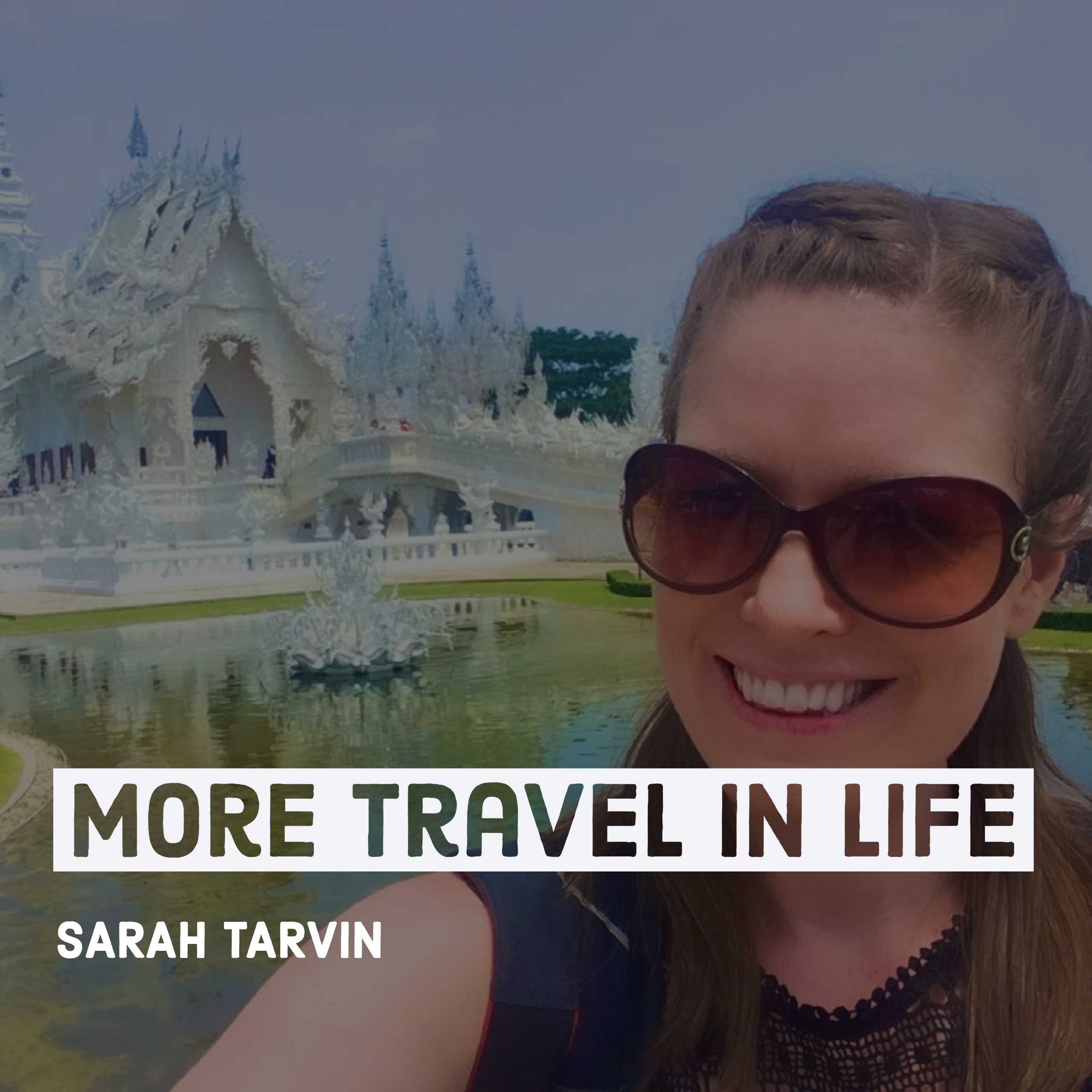 More Travel in Life Podcast Sarah Tarvin