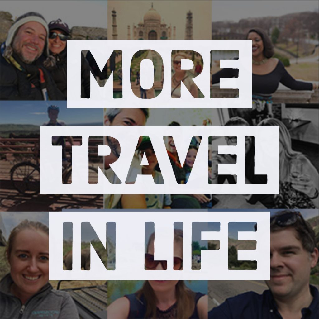 More Travel In Life Podcast - Hosted by Jen Miller