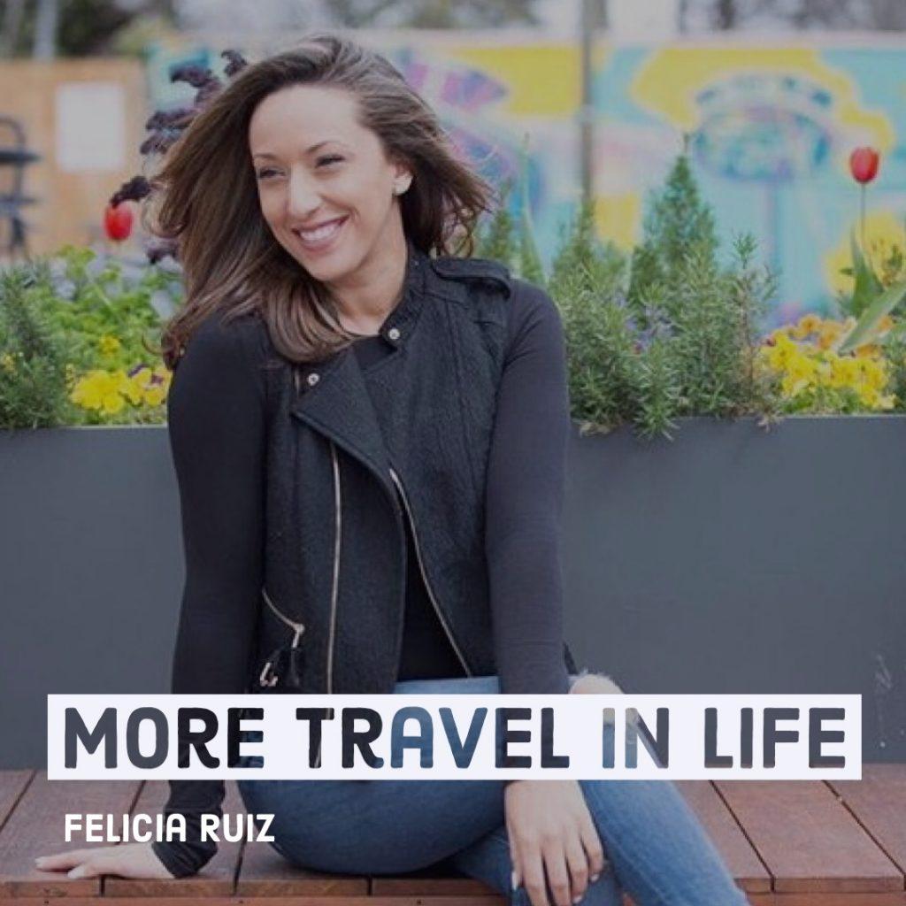 Felicia Ruiz Travel Curator Episode 23