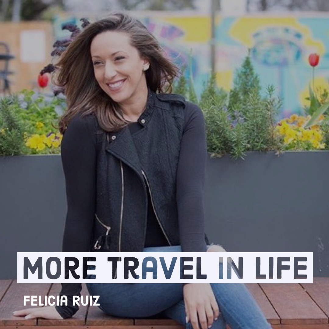 Felicia Ruiz Travel Curator Episode 23